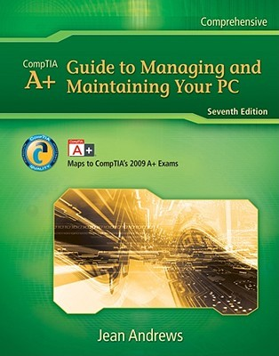 A+ Guide to Managing and Maintaining Your PC by Jean Andrews