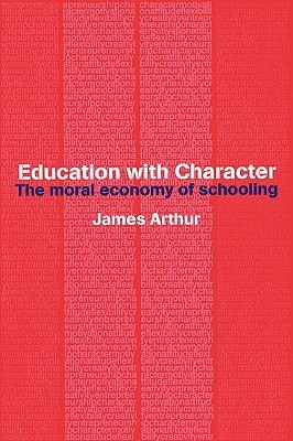 Education with Character by James Arthur