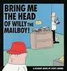 Bring Me the Head of Willy the Mailboy! (Dilbert, #5)