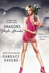 Dragons Prefer Blondes (Caruthers Sisters #2)