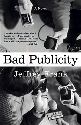 Bad Publicity by Jeffrey Frank