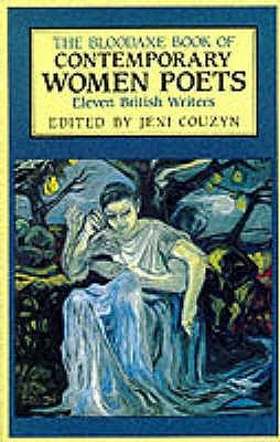The Bloodaxe Book Of Contemporary Women Poets: Eleven British Writers