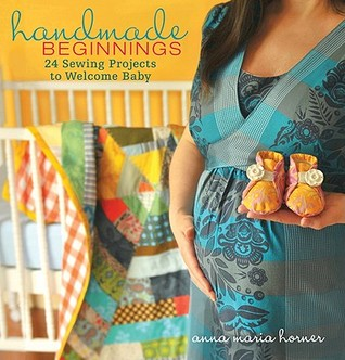 Handmade Beginnings by Anna Maria Horner