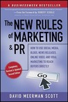 The New Rules Of Marketing And Pr: How To Use Social Media, Blogs, News Releases, Online Video, And Viral Marketing To Reach Buyers Directly