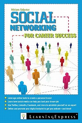Social Networking for Career Success by Miriam Salpeter