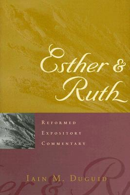 Esther &Ruth by Iain M. Duguid