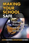 Making Your School Safe: Strategies to Protect Children and Promote Learning