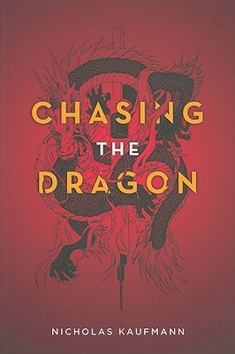 Chasing the Dragon by Nicholas Kaufmann