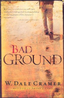 Bad Ground by W. Dale Cramer