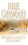 Rebellious Desire by Julie Garwood