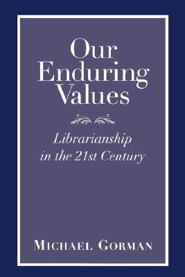 Our Enduring Values by Michael E. Gorman