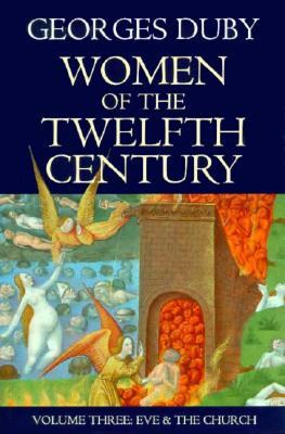 Women of the Twelfth Century, Vol 3: Eve and the Church