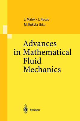 Advances in Mathematical Fluid Mechanics: Lecture Notes of the Sixth International School Mathematical Theory in Fluid Mechanics, Paseky, Czech Republic, Sept. 19 26, 1999