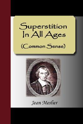Superstition in All Ages (Common Sense)