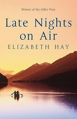 Late Nights on Air by Elizabeth Hay