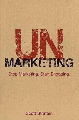 Unmarketing by Scott Stratten