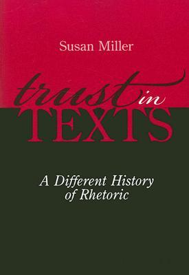 Trust in Texts by Susan     Miller
