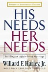 His Needs, Her Needs: Building an Affair-Proof Marriage Fifteenth Anniversary Edition