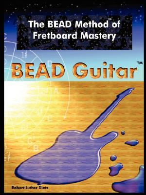 The Bead Method of Fretboard Mastery