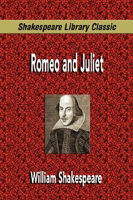 Romeo and Juliet (Shakespeare Library Classic)