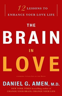 The Brain in Love by Daniel G. Amen