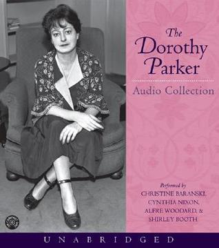 The Dorothy Parker Audio Collection by Dorothy Parker