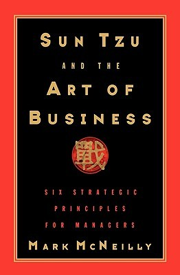 Sun Tzu and the Art of Business by Mark McNeilly