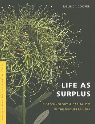 Life As Surplus by Melinda Cooper