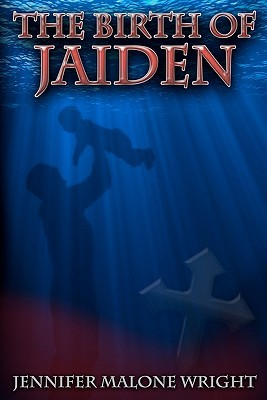The Birth of Jaiden by Jennifer Malone Wright