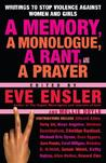 A Memory, a Monologue, a Rant, and a Prayer by Eve Ensler