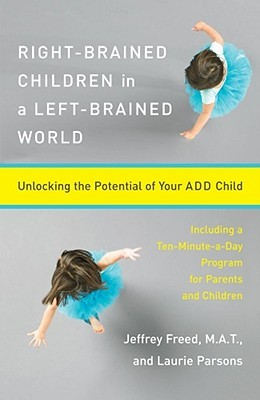 Right-Brained Children in a Left-Brained World by Jeffrey Freed