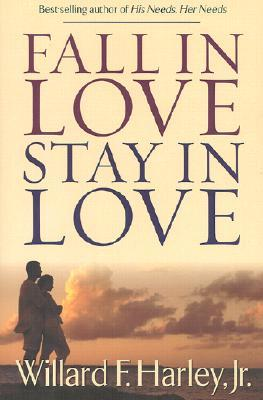 Fall in Love, Stay in Love by Willard F. Harley Jr.