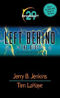 Breakout!: Believers in Danger (Left Behind: The Kids, #29)