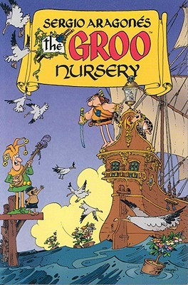 The Groo Nursery by Sergio Aragonés