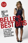 Belle's Best Bits: A London Call Girl Reveals Her Favourite AdventuresBelle de Jour's Guide To Men (Belle De Jour, #5)