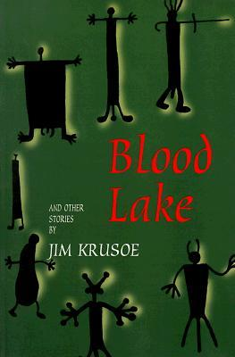 Blood Lake and Other Stories by Jim Krusoe
