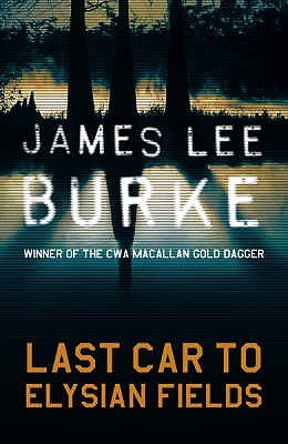 Last Car To Elysian Fields by James Lee Burke