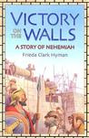 Victory on the Walls: A Story of Nehemiah
