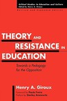 Theory and Resistance in Education: Towards a Pedagogy for the Opposition