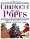 Chronicle of the Popes: The Reign-by-Reign Record of the Papacy From St. Peter to the Present