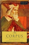 The Corpus: The Hippocratic Writings (Classics of Medicine)