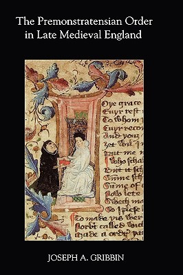 the premonstratensian order in late medieval england by