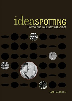 Ideaspotting by Sam Harrison