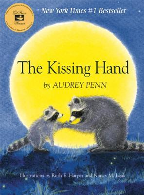 The Kissing Hand  (Chester the Raccoon by Audrey Penn