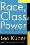 Race, Class, and Power: Ideology and Revolutionary Change in Plural Societies