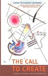 The Call to Create: Listening to the Muse in Art and Everyday Life