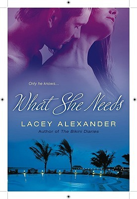 What She Needs by Lacey Alexander