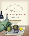 Classic Italian Jewish Cooking by Edda Servi Machlin