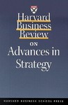 Harvard Business Review on Advances in Strategy