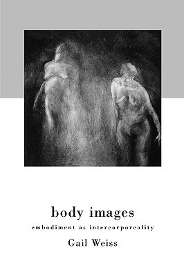 Body Images by Gail Weiss